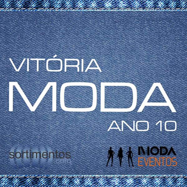 Vitória Moda 2017 : Confira a programação de desfiles e as hightags da semana de moda capixaba