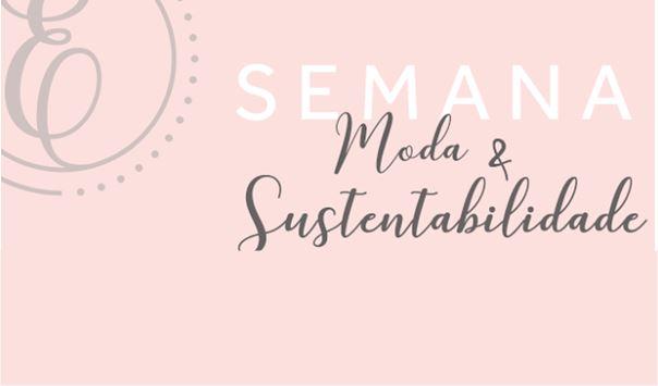 Semana de Moda e Sustentabilidade vai debater o consumo consciente