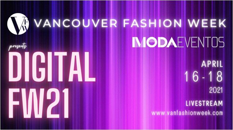 Vancouver Fashion Week FW21 - Semana de Moda no site Moda Eventos